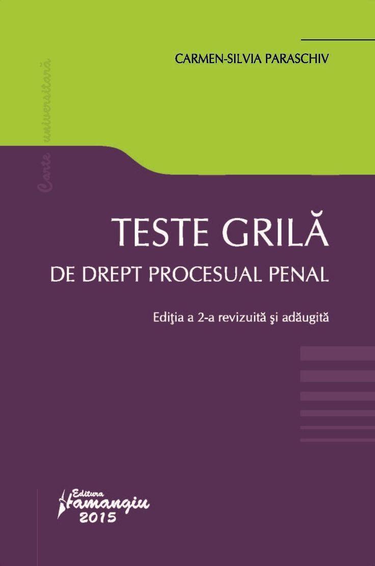 Teste grila de drept procesual penal. Editia a 2-a revizuita si adaugita - Carmen-Silvia Paraschiv