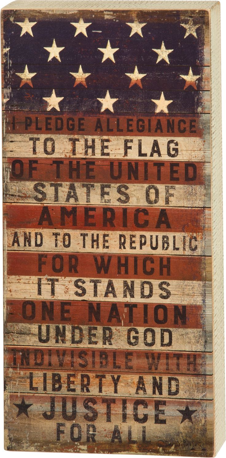 "Overlaid on a stars and stripes background, the Pledge of Allegiance is prominently displayed on this patriotic wall sign. ""I pledge allegiance to the flag of the United States of America. And to the"