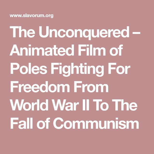 The Unconquered – Animated Film of Poles Fighting For Freedom From World War II To The Fall of Communism