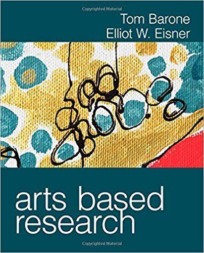 Arts Based Research: Tom Barone, Elliot W. Eisner: 9781412982474: Amazon.com: Books