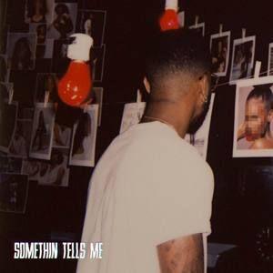 Name: Somethin Tells Me | Singer: Bryson Tiller | Release Date: MAY 11 2017 | Genre: Soul,R&B | Length: 3:27 Direct Download MP3 320k Free