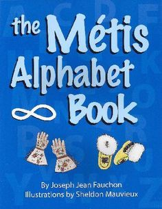 The Metis Alphabet Book is a unique addition to the creative genre of.........