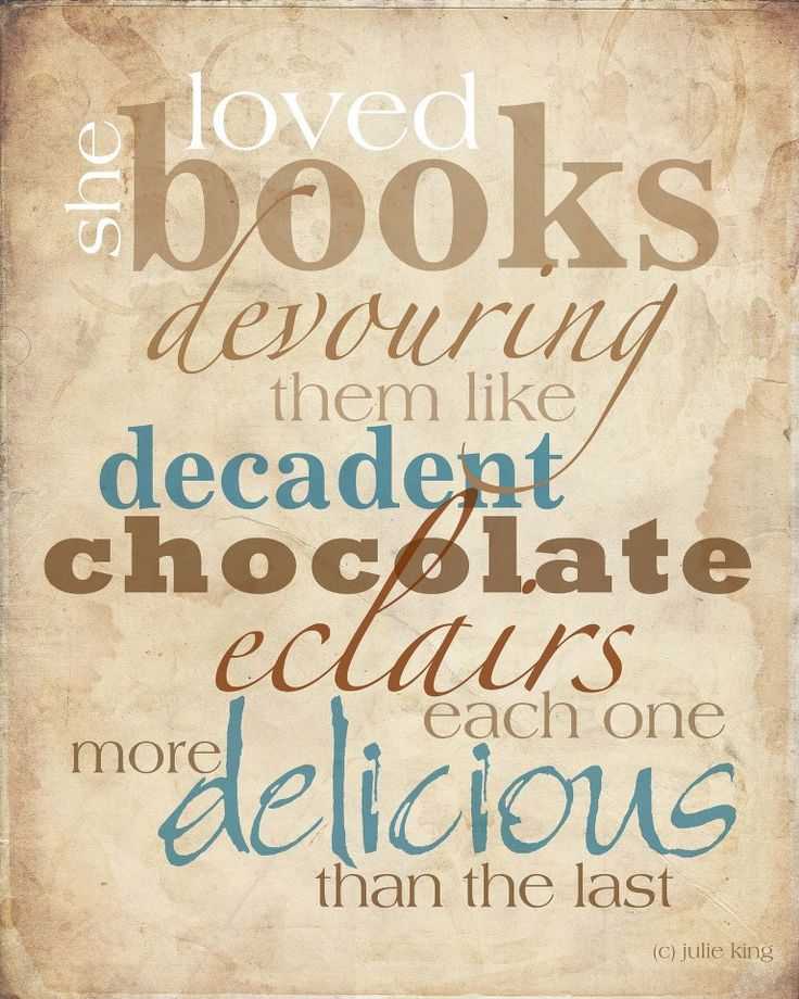 1000 Chocolate Quotes On Pinterest: She Loved Books Devouring Them Like Decadent Chocolate