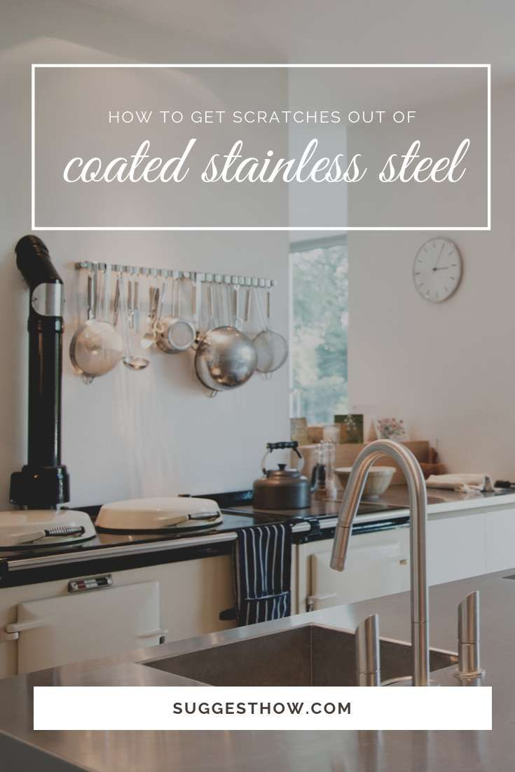 How To Get Scratches Out Of Coated Stainless Steel Appliances 2 Easy Ways Stainless Steel Appliances Stainless Refrigerator Stainless Steel Kitchen Appliances