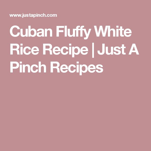 Cuban Fluffy White Rice Recipe | Just A Pinch Recipes