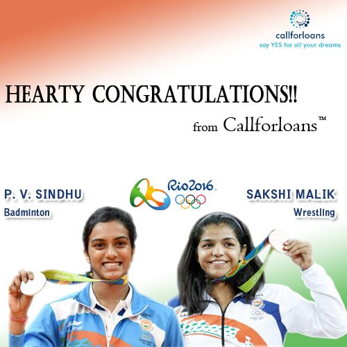 Warm and Hearty Congratulations to ‪#‎PVSindhu‬ and ‪#‎SakshiMalik‬ from Callforloans™. We are very proud of you guys and made India Pride. ‪#‎Hatsoff‬