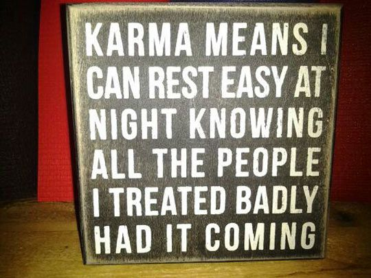 Meaning Of Karma - Wow, i never thought of it that way. Lol!  - L