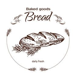 Vector design for bakery or baking shop emblem with hand drawn bread illustration. Bakery and bread logo for bakery shop. For signage, logos, branding, label, product packaging.