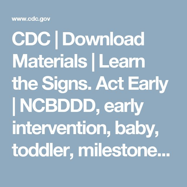 CDC | Download Materials | Learn the Signs. Act Early | NCBDDD, early intervention, baby, toddler, milestones, parent resources