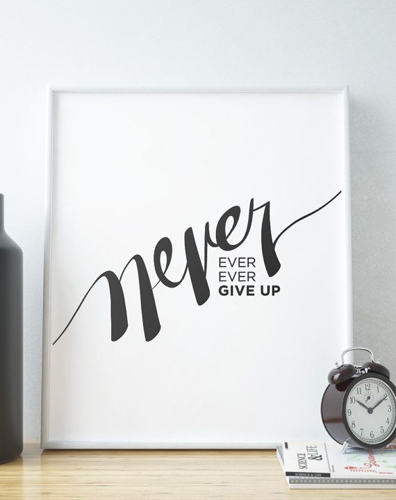 Calligraphy Art Print Never Ever Ever Give Up By Rowensco