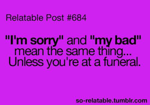 I'm sorry, and or my bad.: Mi Bad, Funny Funny, Funny Pics, I'M Sorry, Design Handbags, Funny Ish, Humor, Funny Photo, Handbags Online