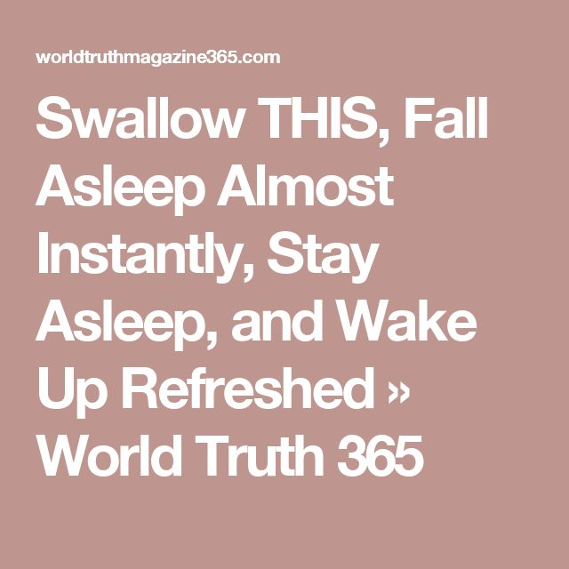 Swallow THIS, Fall Asleep Almost Instantly, Stay Asleep, and Wake Up Refreshed » World Truth 365