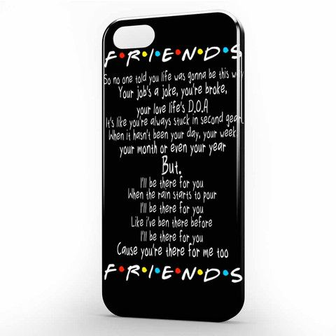 Friends TV Show Song Lyric iPhone 5 | 5s Case, 3d printed IPhone case  https://www.artbetinas.com/collections/iphone-5-5s-case-3d-printed-iphone-case/products/ind_friends_tv_show_song_lyric_iphone_5_-_5s_case-_3d_printed_iphone_case