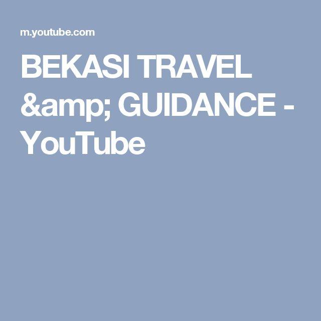 BEKASI TRAVEL & GUIDANCE - YouTube