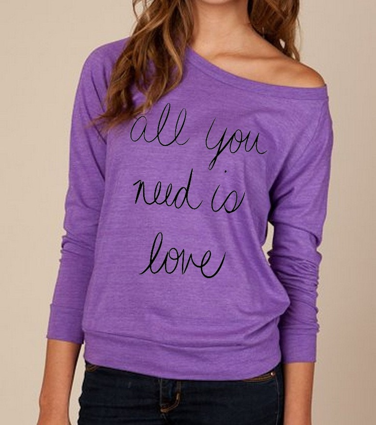 All YOU Need is LOVE Slouchy Pullover, via Etsy. LOVE IT.