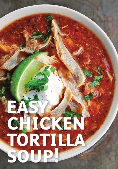 Try this flavor packed Easy Chicken Tortilla Soup recipe. Savory, spicy and satisfying, it's the perfect ending to a long chilly day.