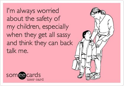 I'm always worried about the safety of my children, especially when they