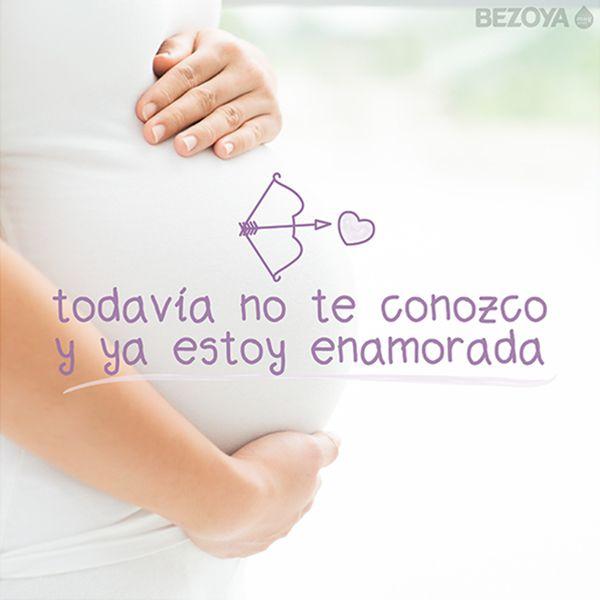 Todavía no te conozco y ya estoy enamorada. #bezoya, bebé, bebé a bordo, madre, hijo, maternidad, padres, madres, familia, primeriza, amor, niño, niña, newborn, agua, mineral natural, mineralización débil, baby, sonrisa, smile, felicidad, frase, frases bebés