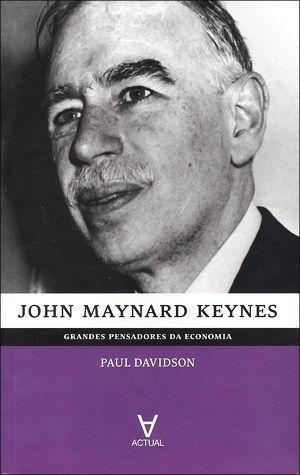 John Maynard Keynes - Grandes Pensadores da Economia