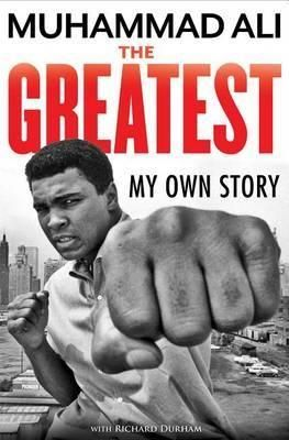 The Greatest: My Own Story by Muhammad Ali.  Everybody knows the record the stuff of almanacs, trade magazines and clipping services. A handful know the man. But only Muhammad Ali knows his life as he lived it. The Greatest is Ali's own story. For six years he worked, traveled and talked with Richard Durham, a writer with a stunning talent, and the result is mesmerizing in its brilliance, drama, humanity and sheer entertainment. This is no documented scrapbook of wins and losses strung…