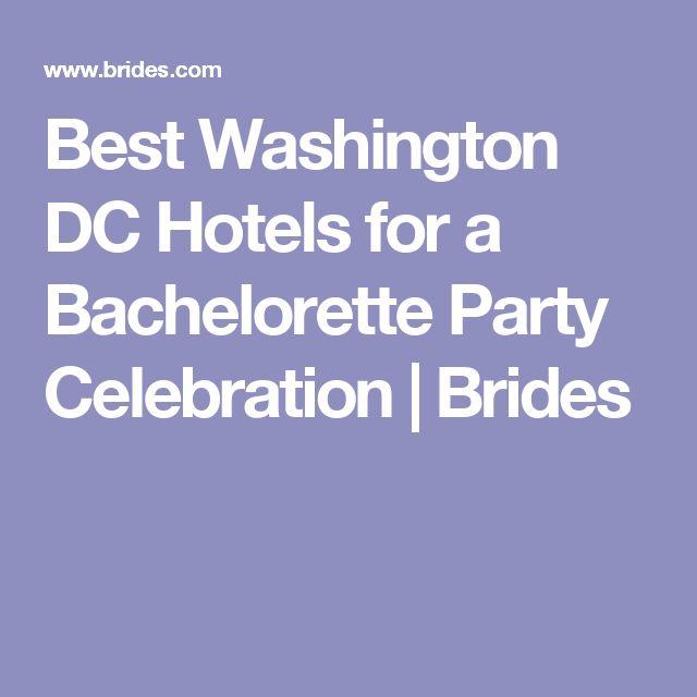 Best Washington DC Hotels for a Bachelorette Party Celebration | Brides