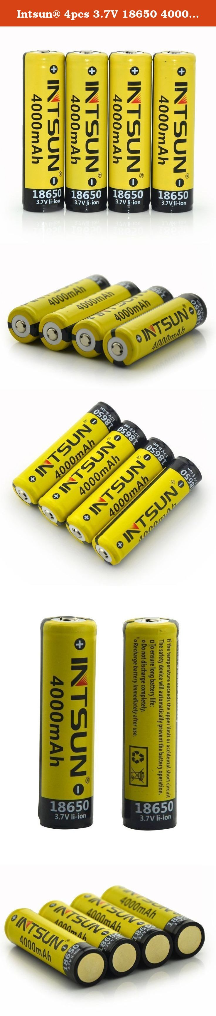 Intsun® 4pcs 3.7V 18650 4000mah Rechargeable Li-ion Battery with PCB for LED Flashlight, Headlamps, search light lamp, etc (4xBattery). Features: * High quality and durable. * No memory effect ,Environmentally friendly. * Provides excellent continuous power sources to your device. * This battery has an extra long life for all your battery powered devices. * With overcharge / discharge protection function that you can use it without worry. * Can be used in laser pointer, Led Flashlights...