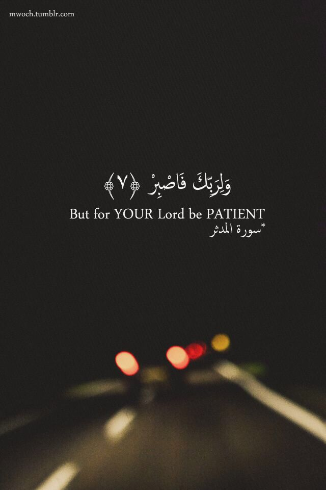 quran ..but for your Lord be patient