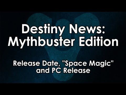 "[17] Destiny News - Mythbuster Edition: Release Date, ""Space Magic"" and PC Release"