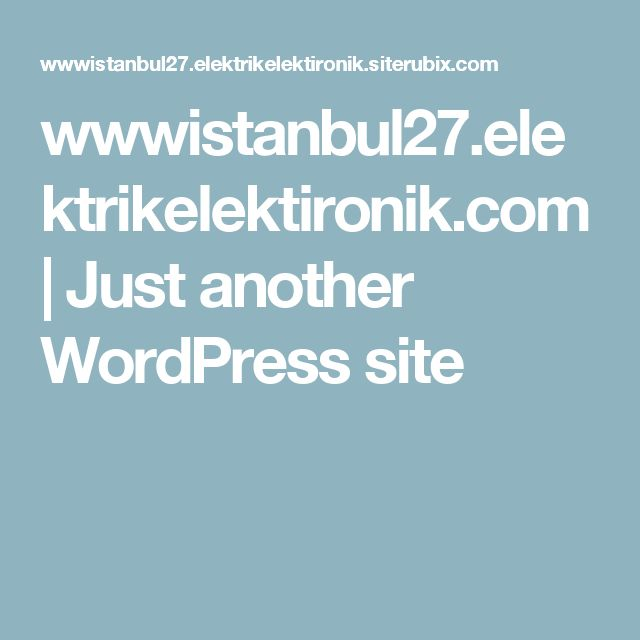 wwwistanbul27.elektrikelektironik.com | Just another WordPress site
