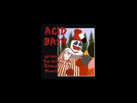 Acid Bath - Tranquilized (When the Kite String Pops)