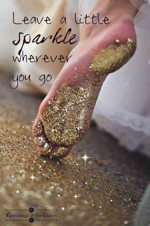 Leave a little sparkle wherever you go #sparkle #shine #light #positivity