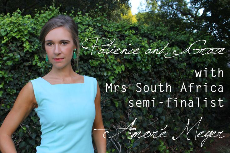 Patience and Grace: with Mrs South Africa semi-finalist Amore Meyer - City Chronicles