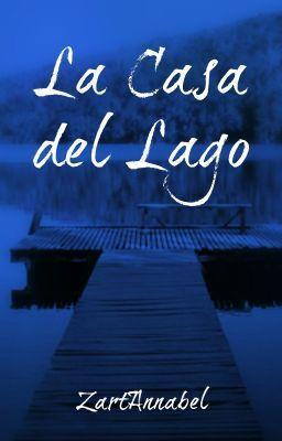 """""""La Casa del Lago - Capítulo 1"""" by ZartAnnabel - """"Antes de comenzar su último año de escuela, Daniela sufrirá un accidente amenazará con arruinar …"""""""