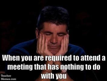 Back to School Memes for Teachers at TeacherMemes.com : Who doesn't love attending useless meetings!