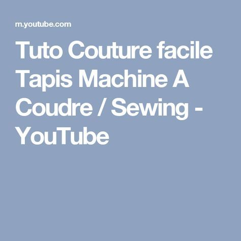 Tuto Couture facile Tapis Machine A Coudre / Sewing - YouTube