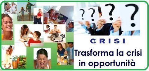 TRASFORMA LA TUA CRISI IN OPPORTUNITA'  CLICCA SUL LINK PER SAPERNE DI PIU?