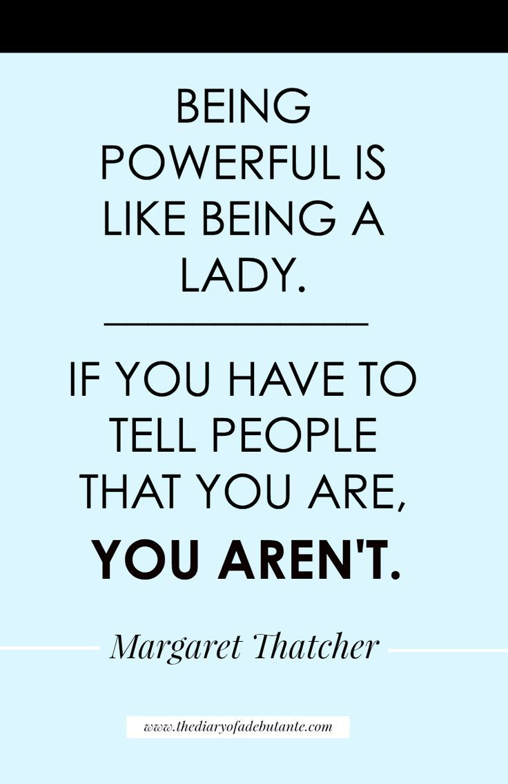 """Being powerful is like being a lady. If you have to tell people you are, you aren't."" My favorite Margaret Thatcher quote and a great sentiment for Women's History Month!"