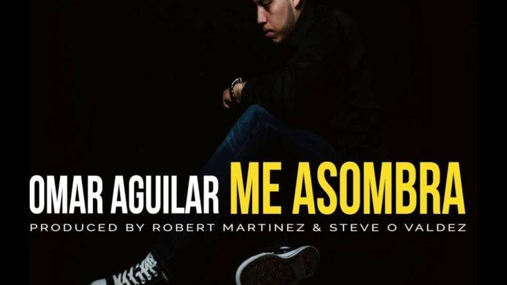 Musica Cristiana 2016 Me Asombra Video by Omar Aguilar - YouTube