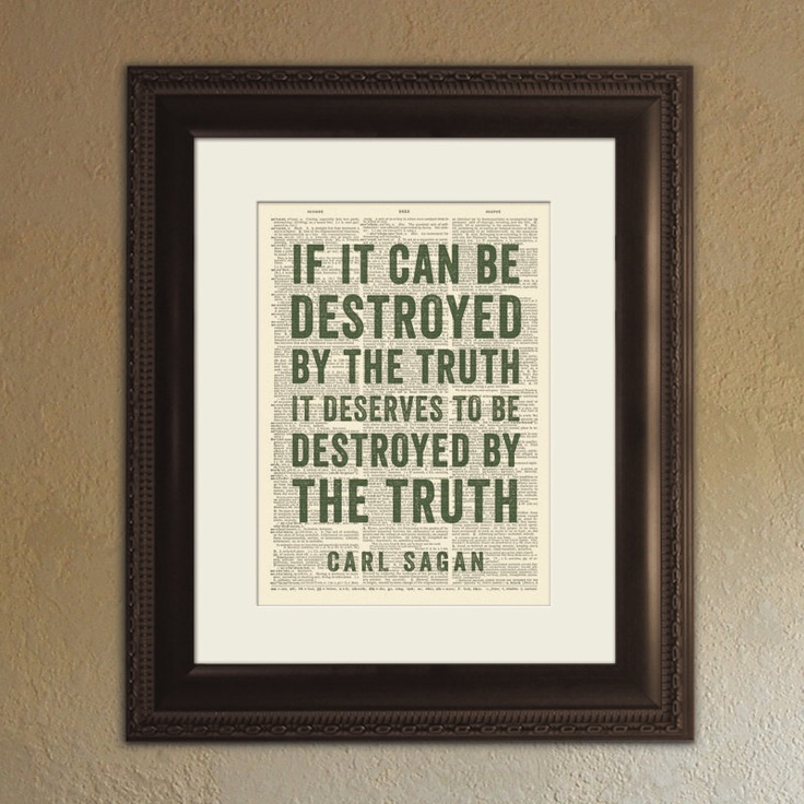 If It Can Be Destroyed By The Truth, It Deserves To Be Destroyed By The Truth / Carl Sagan:  Memories Tablet, Life Quotes, Angel Beautiful, Shiny Quotes, Carl Sagan, Brass, Brown Quotes,  Plaques, Inspiration Quotes