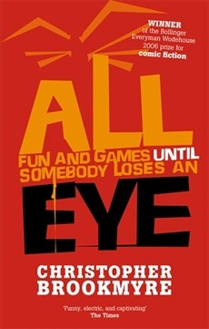 Christopher Brookmyre - All Fun And Games Until Somebody Loses An Eye - Group