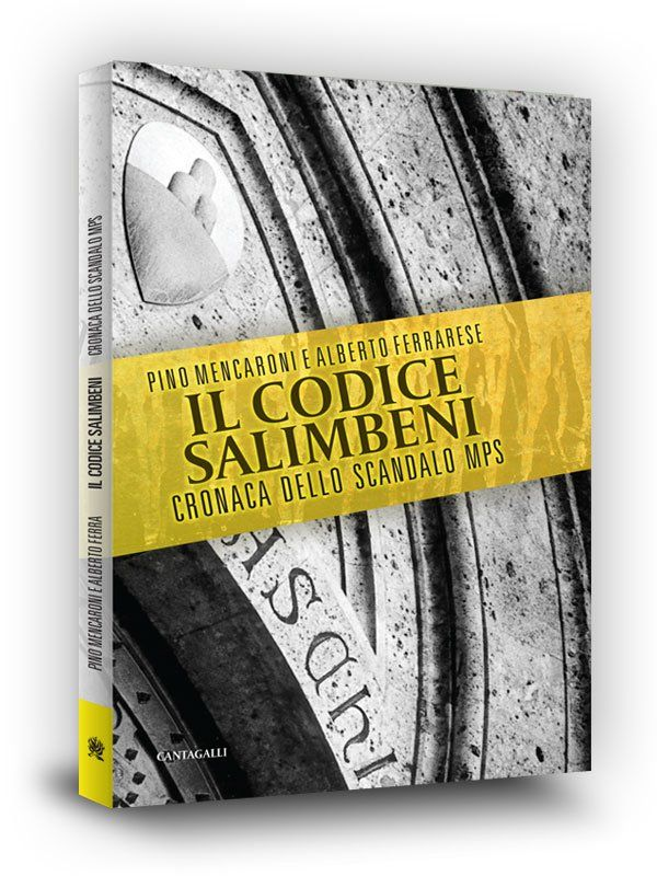 Book cover   Il Codice Salimbeni   Cronaca dello scandalo Mps