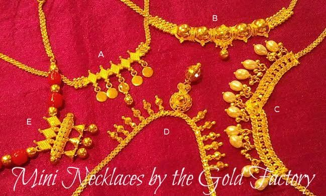 Charming Mini Necklaces,amazingly light, in hallmarked 22K gold. Just in ! Grab them before they fly off the counters at only Rs.300/= per gram making charges.Till 12th June, 2016. Hurry !   Mini Necklaces :   A : 3.970 gm @ Rs. 13011/- B : 6.120 gm @ Rs. 20057/- C : 6.610 gm @ Rs. 21663/- D : 6.020 gm @ Rs. 19730/- E : 5.950 gm @ Rs. 19500/-