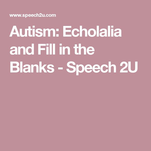 Autism: Echolalia and Fill in the Blanks - Speech 2U