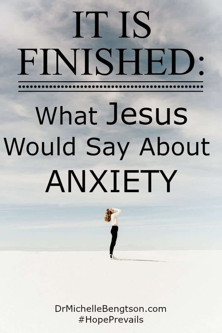 The Bible tells us over 350 times in various ways not to worry or be anxious, and not to fear.