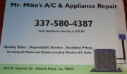 Welcome to Mr. Mike's Appliance and A/C Repair! The objective of our business is to provide high quality refurbished products and reliable service for our customers. At Mr. Mike's Appliance and A/C Repair our staff are always willing to assist anyone from that do-it-yourself handyman around the house, to that contractor building a new home. We provide appliance service, parts, and installation on all brands of appliances and air conditioners. Our Technicans are Factory Trained and maintain a…