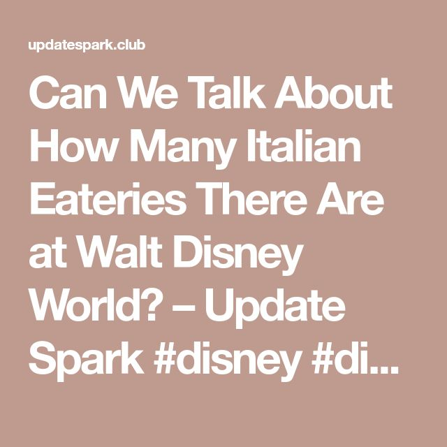 Can We Talk About How Many Italian Eateries There Are at Walt Disney World? – Update Spark  #disney #disneyland #disneystyle#disneystyle #waltdisney #waltdisneyworld#disneycruise #disneybound#italian#italianwalt