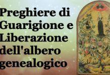 Preghiera di Guarigione e Liberazione dell'albero genealogico
