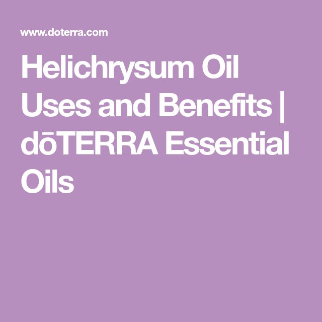 Helichrysum Oil Uses and Benefits | dōTERRA Essential Oils