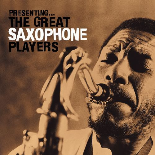 Presenting the Great Saxophone Players [CD]