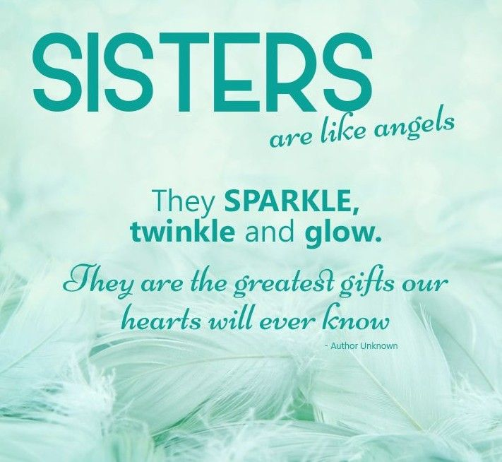 Sisters are like angels
